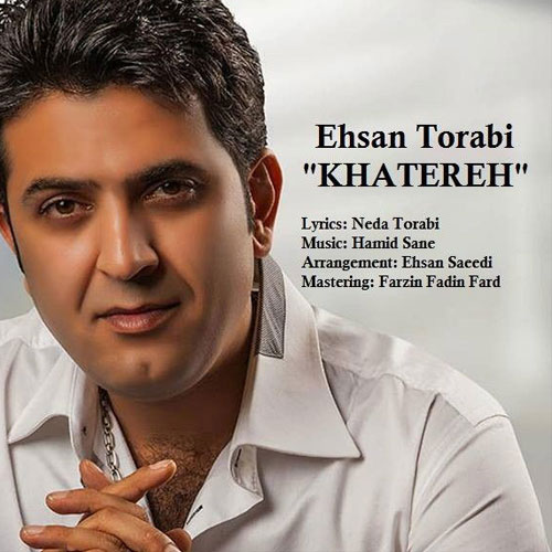 Ehsan Torabi Khatereh - دانلود آهنگ احسان ترابی به نام خاطره