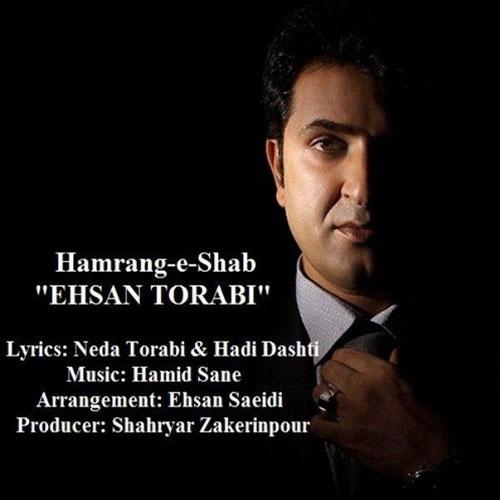 Ehsan Torabi Hamrange Shab - دانلود آهنگ احسان ترابی به نام هم رنگ شب