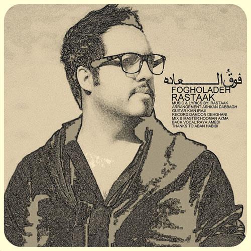 Rastaak Fogholadeh - دانلود آهنگ رستاک به نام فوق العاده