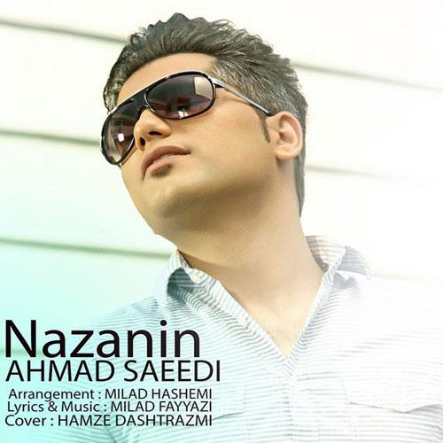 Ahmad Saeedi Nazanin - دانلود آهنگ جدید احمد سعیدی به نام نازنین