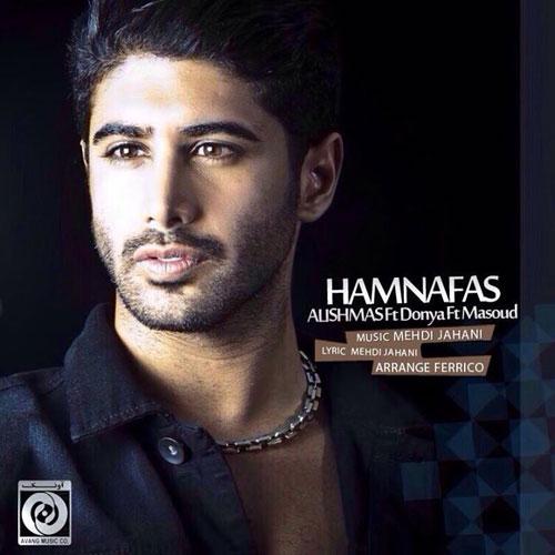 Alishmas Ft Donya Masoud Sadeghlo Hamnafas