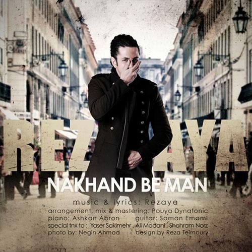 Rezaya Nakhand Be Man