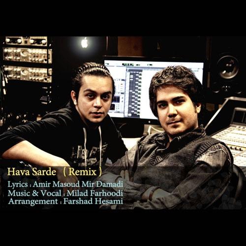 Milad Farhoodi Hava Sarde Remix - ریمیکس هوا سرده از میلاد فرهودی
