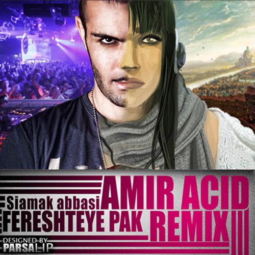 Siamak Abbasi Fereshteye Pak Amir Acid Remix - دانلود رمیکس سیامک عباسی به نام فرشته پاک