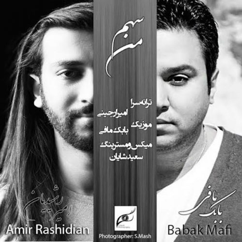 Amir Rashidian Ft Babak Mafi Sahme Man