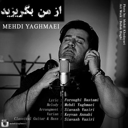 Mehdi Yaghmaei Az Man Begorizid