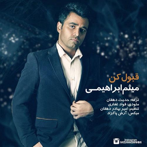 Meysam Ebrahimi Ghabool Kon - دانلود آهنگ جدید میثم ابراهیمی به نام قبول کن