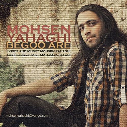 Mohsen Yahaghi Begoo Are