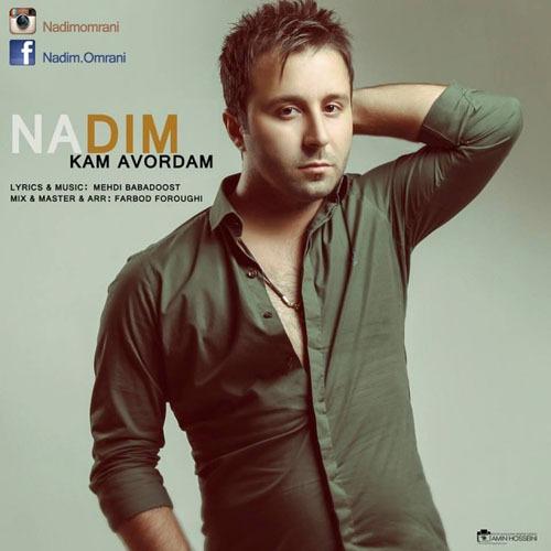 Nadim Kam Avordam - کم آوردم از ندیم