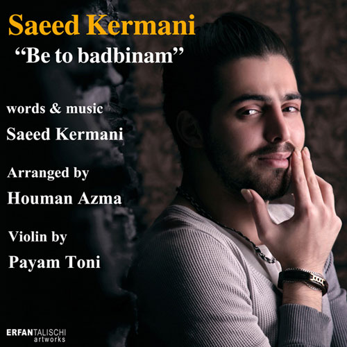 Saeed Kermani Be To Badbinam