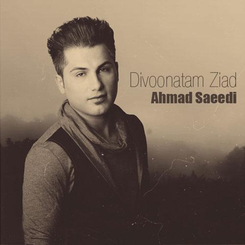 Ahmad Saeedi Divoonatam Ziad - دانلود آهنگ احمد سعیدی به نام دیونتم زیاد