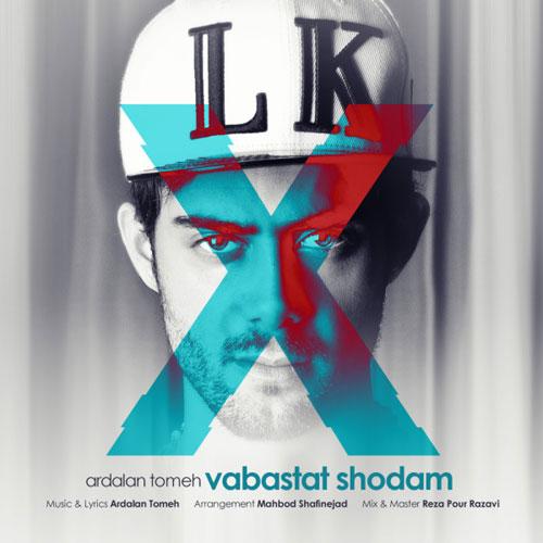 Ardalan Tomeh Vabastat Shodam - دانلود آهنگ جدید اردلان طعمه به نام وابستت شدم
