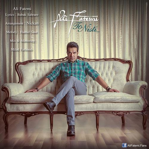 Ali Fatemi To Nisti - دانلود آهنگ علی فاطمی به نام تو نیستی