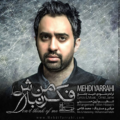Mehdi Yarrahi Fekre Man Nabash - دانلود آهنگ جدید مهدی یراحی به نام فکر من نباش