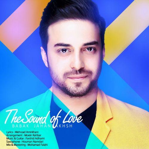 Babak Jahanbakhsh Sedaye Eshgh - دانلود آهنگ جدید بابک جهانبخش بنام صدای عشق