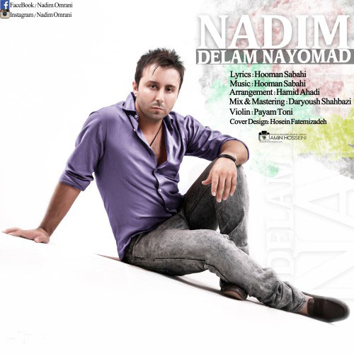Nadim Delam Nayoomad - دلم نیومد از ندیم