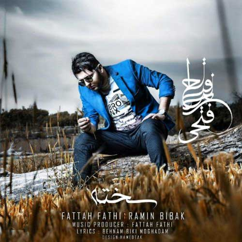 Fattah Fathi Ramin Bibak Sakhteh - دانلود آهنگ جدید فتاح فتحی و رامین بیباک به نام سخته
