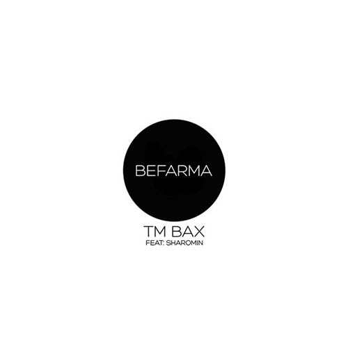 TM Bax Ft. Sharomin - Befarma