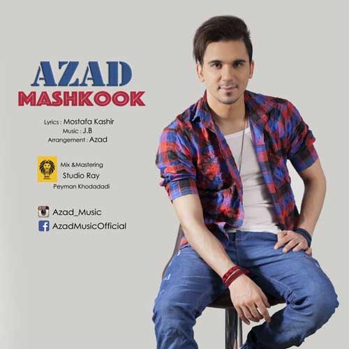 Azad Mashkook - دانلود آهنگ جدید آزاد به نام مشکوک