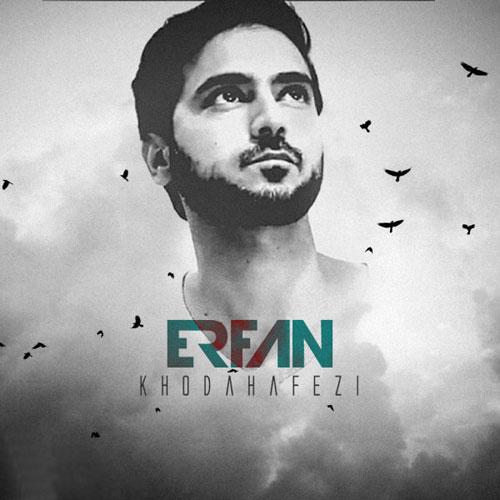 Erfan Khodahafezi - دانلود آهنگ جدید عرفان به نام خداحافظی
