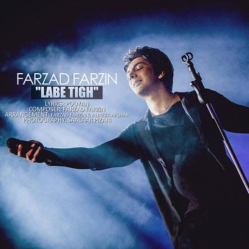 Farzad Farzin Labe Tigh - دانلود آهنگ جدید فرزاد فرزین به نام لب تیغ