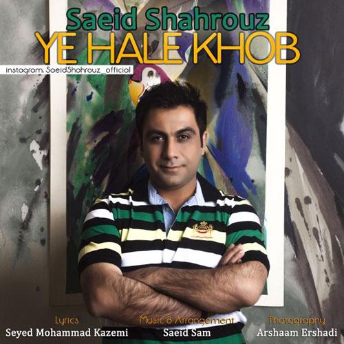 Saeid Shahrouz Ye Hale Khob