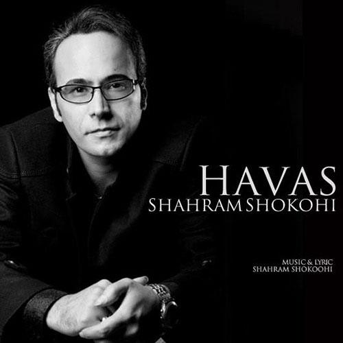 Shahram Shokoohi Vay Az Havas - دانلود آهنگ شهرام شکوهی به نام وای از هوس
