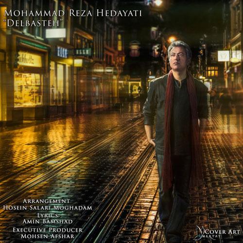 Mohammadreza Hedayati Delbasteh - دانلود آهنگ جدید محمدرضا هدایتی به نام دل بسته