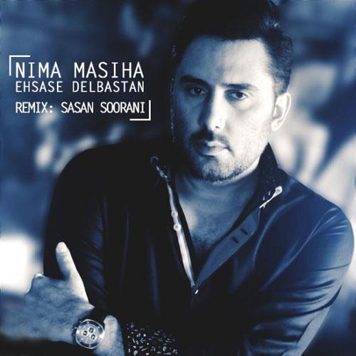 Nima Masiha Ehsase Delbastan Remix