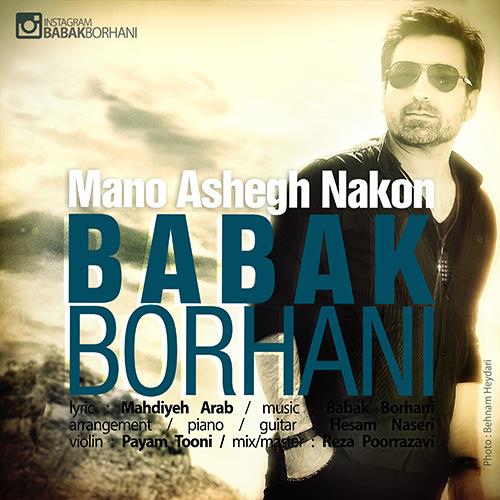 Babak Borhani Mano Ashegh Nakon