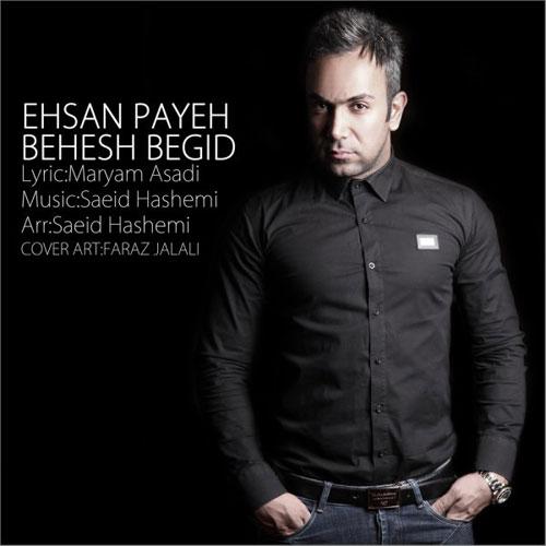 Ehsan Payeh Behesh Begid