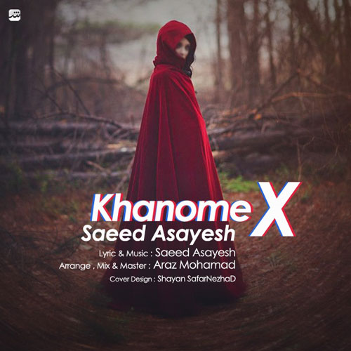 Saeed Asayesh Khanoome X