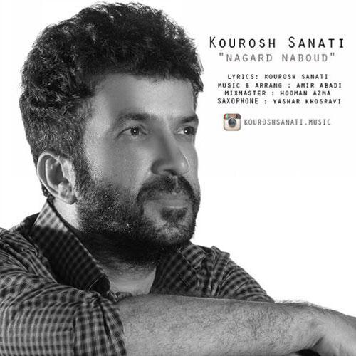 Kourosh Sanati Nagard Naboud - دانلود آهنگ جدید کورش صنعتی به نام نگرد نبود