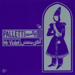 دانلود آلبوم جدید گروه پالت به نام آقای بنفش
