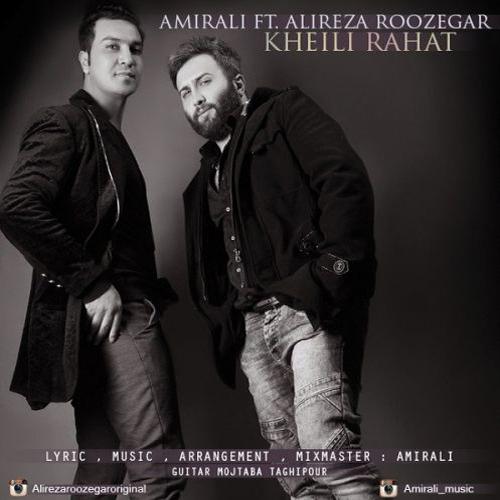 AmirAli Ft. Alireza Roozegar Kheili Rahat - دانلود آهنگ جدید امیرعلی به همراهی علیرضا روزگار به نام خیلی راحت