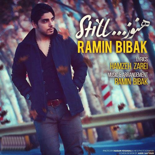 Ramin Bibak Hanooz - دانلود آهنگ جدید رامین بیباک به نام هنوز