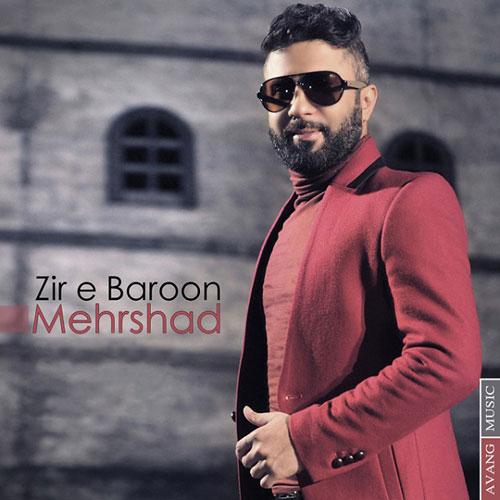 Mehrshad Zire Baroon - دانلود آهنگ جدید مهرشاد به نام زیر بارون