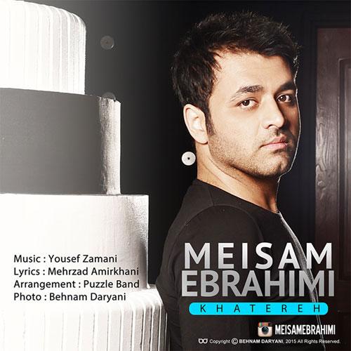 Meysam Ebrahimi Khatereh - دانلود آهنگ جدید میثم ابراهیمی به نام خاطره