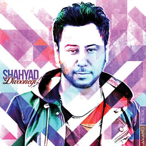 Shahyad Divoonegi - دانلود آهنگ جدید شهیاد به نام دیوونگی