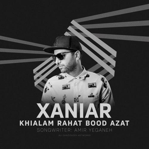 Xaniar Khosravi Khialam Rahat Bood Azat