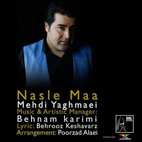 Mehdi Yaghmaei Nasle Maa