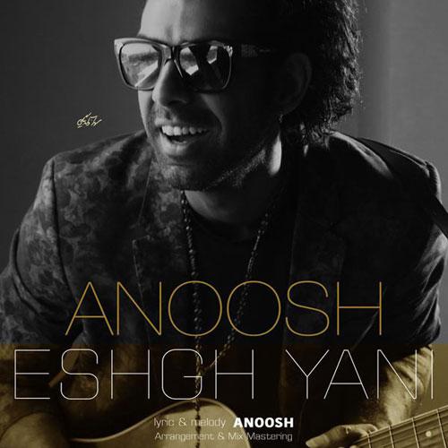 Anoosh Eshgh Yani