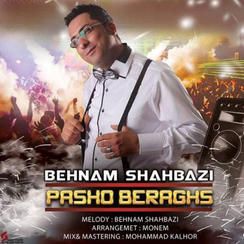 Behnam Shahbazi Pasho Beraghs