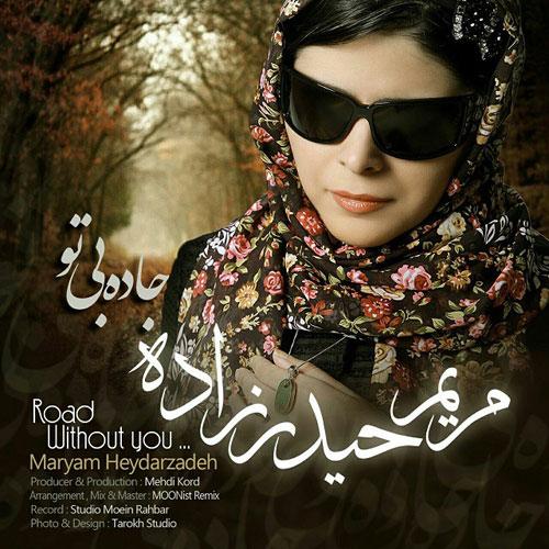 Maryam Heydarzadeh Jadeye Bi To