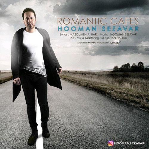 Hooman Sezavar Romantic Cafes