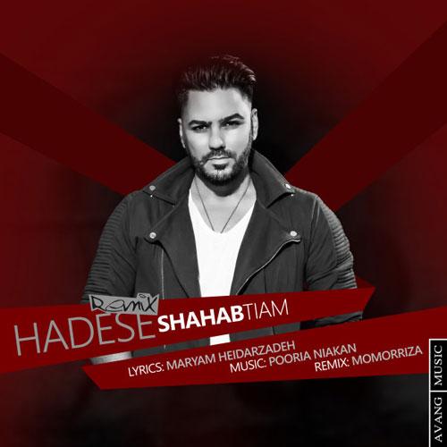 Shahab Tiam Hadese Remix