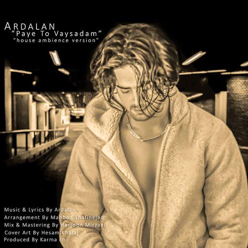 Ardalan Tomeh Paye To Vaysadam House Ambience Version