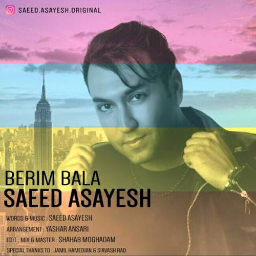 Saeed Asayesh Berim Bala - دانلود آهنگ جدید سعید آسایش به نام بریم بالا