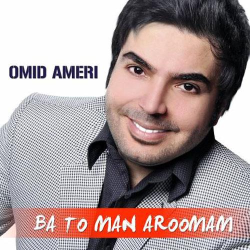 Omid Ameri Ba Man To Aroomam