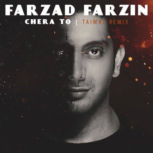 Farzad Farzin Chera To Taimaz Remix